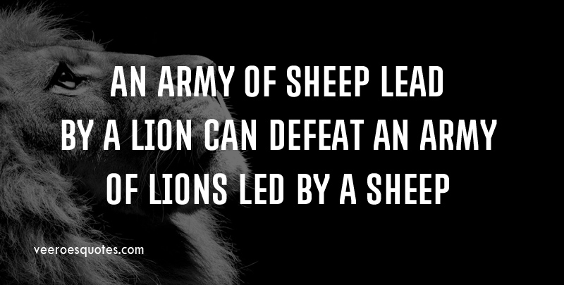 An Army Of Sheep Led By A Lion Quote Veeroesquotes