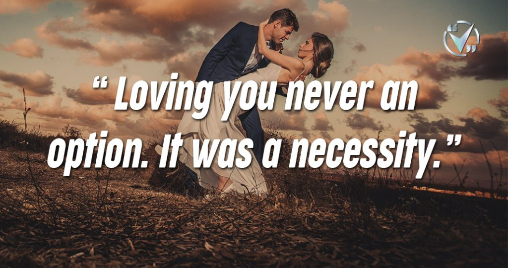 Loving you never an option. It was a necessity. – Truth Devour