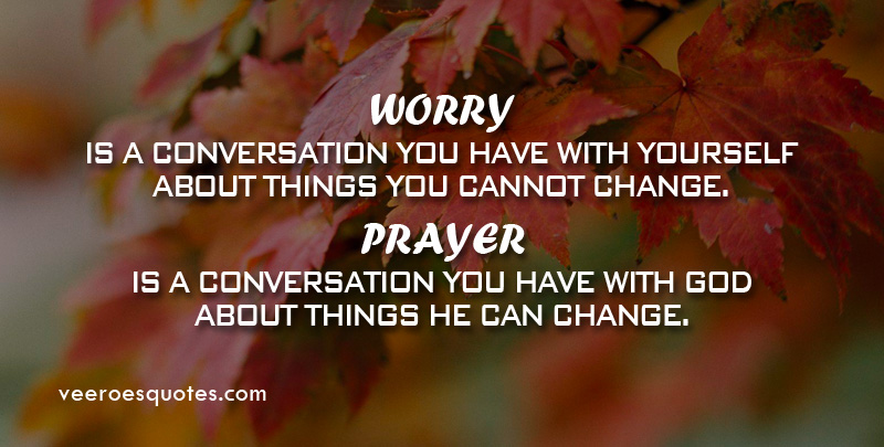 Worry is a Conversation You have with Yourself