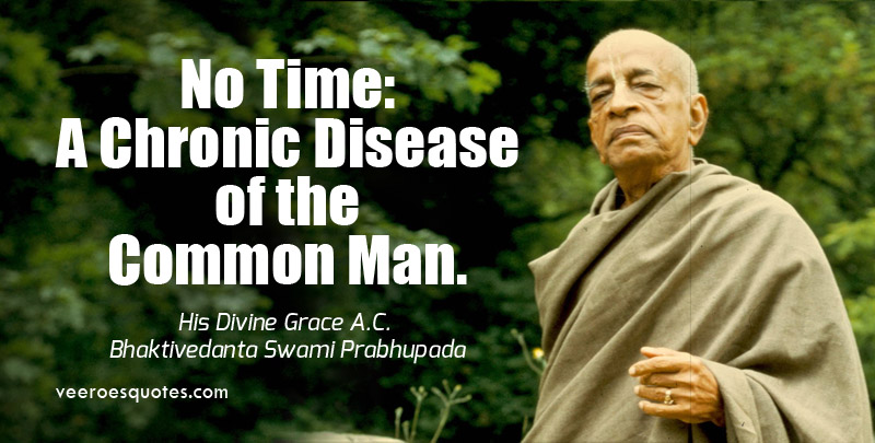No Time, A Chronic Disease of the Common Man