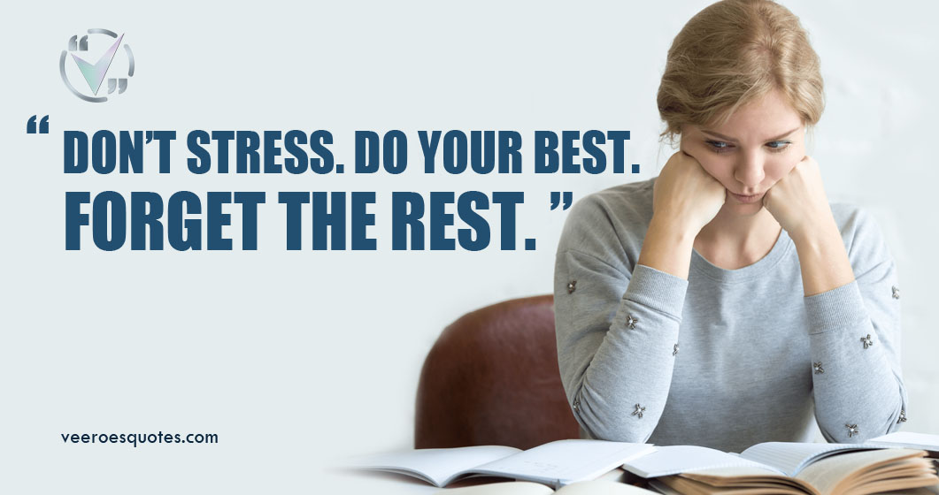 Don't Stress. Do Your Best. Forget The Rest. Exam Quotes.