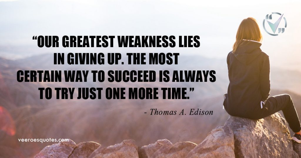 our greatest weakness lies