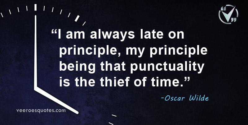 always late on principle