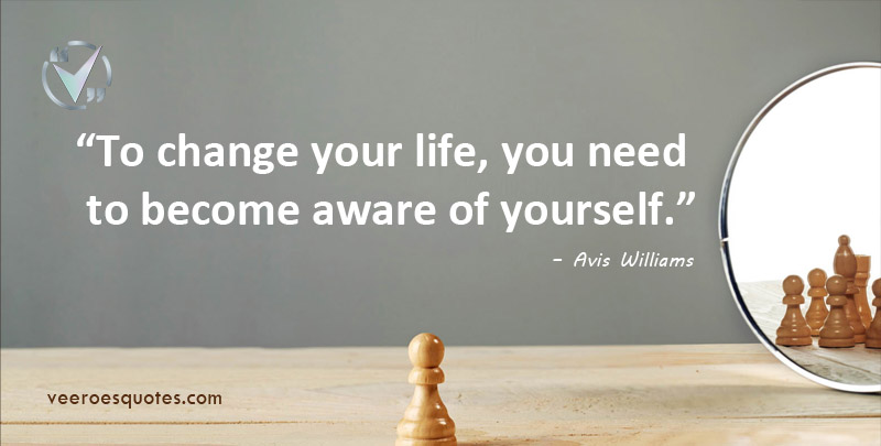 To Change Your Life, You need to become Aware of Yourself, Avis Williams