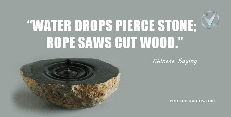 Water Drops Pierce Stone, Rope Saws Cut Wood