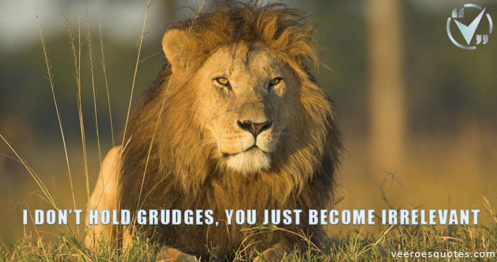 I don't hold grudges