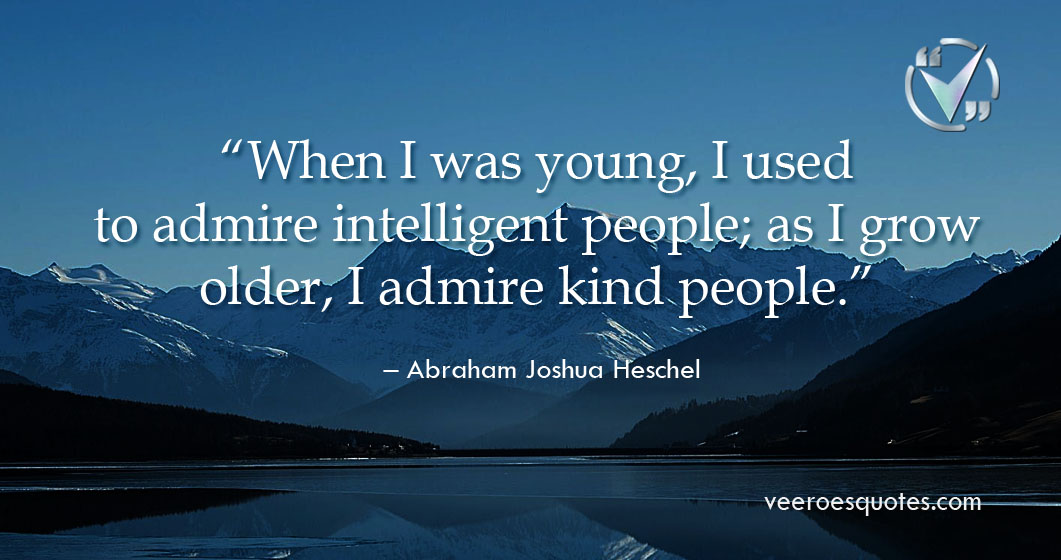 When I was Young I used to Admire Intelligent