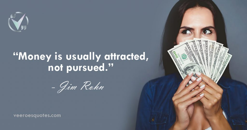 money is usually attracted