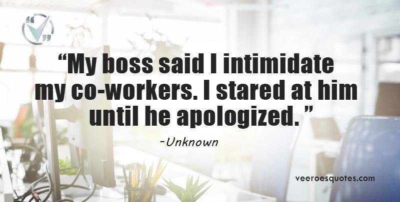my boss said i intimidate