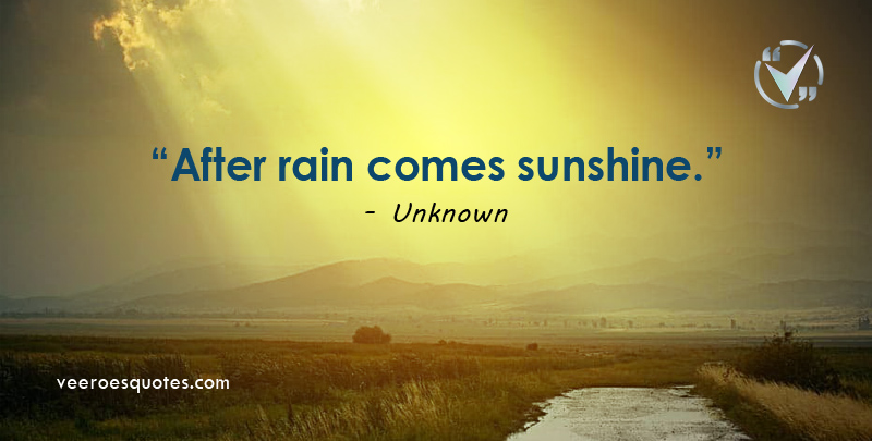 after rain comes sunshine