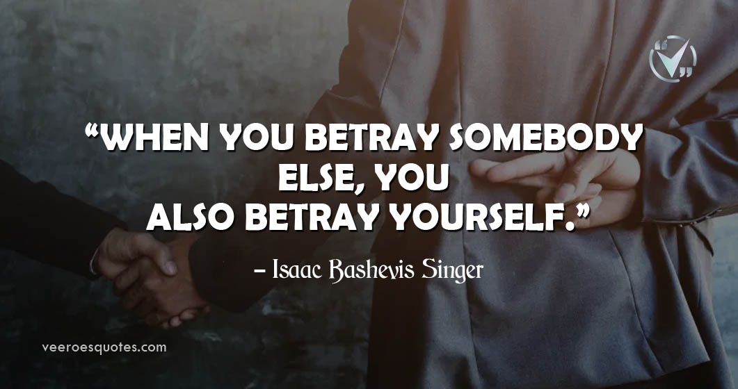 when you Betray somebody Else