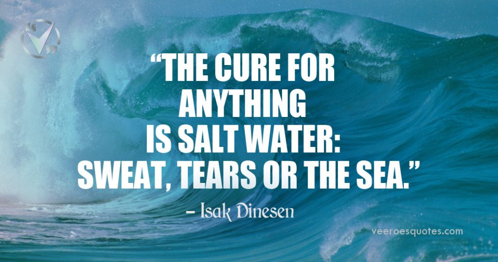 cure for anything is salt water
