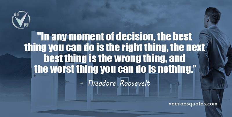 In any moment of decision Quote