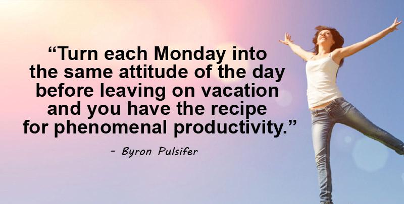 each Monday into the same attitude