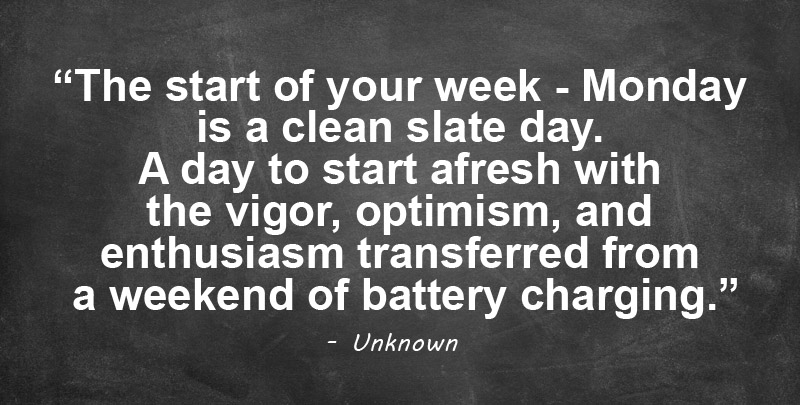 monday is a clean slate day