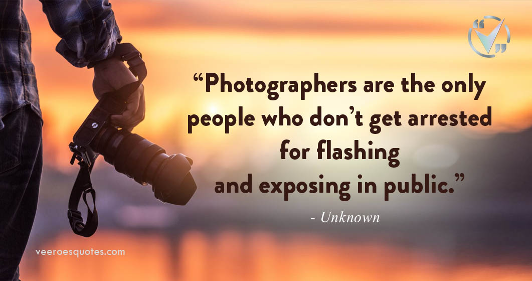 photographers are the only people