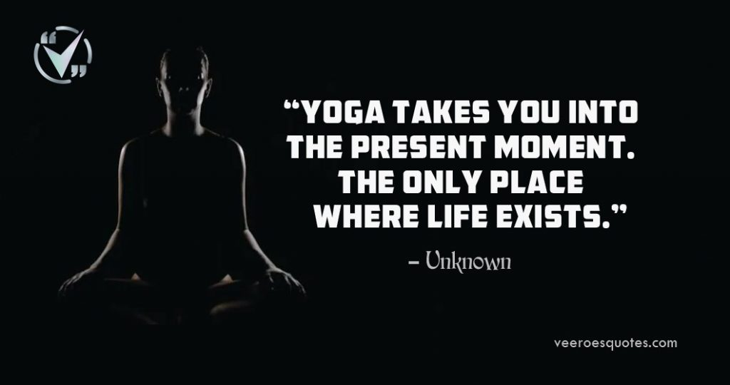 yoga takes you into the present