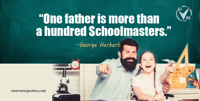 Father is more than a Hundred Schoolmasters