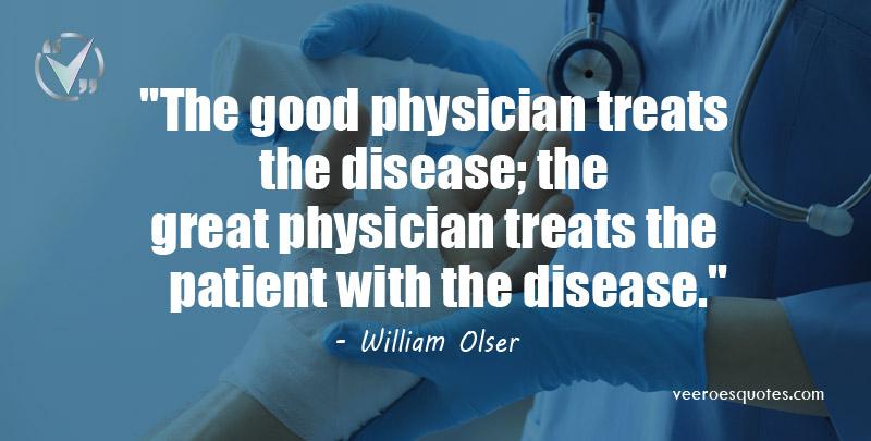 good physician treats the disease