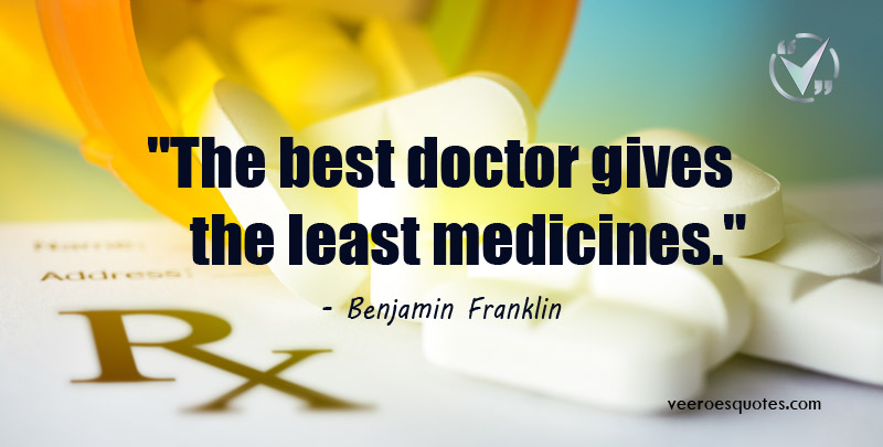 the best doctor gives the least medicines