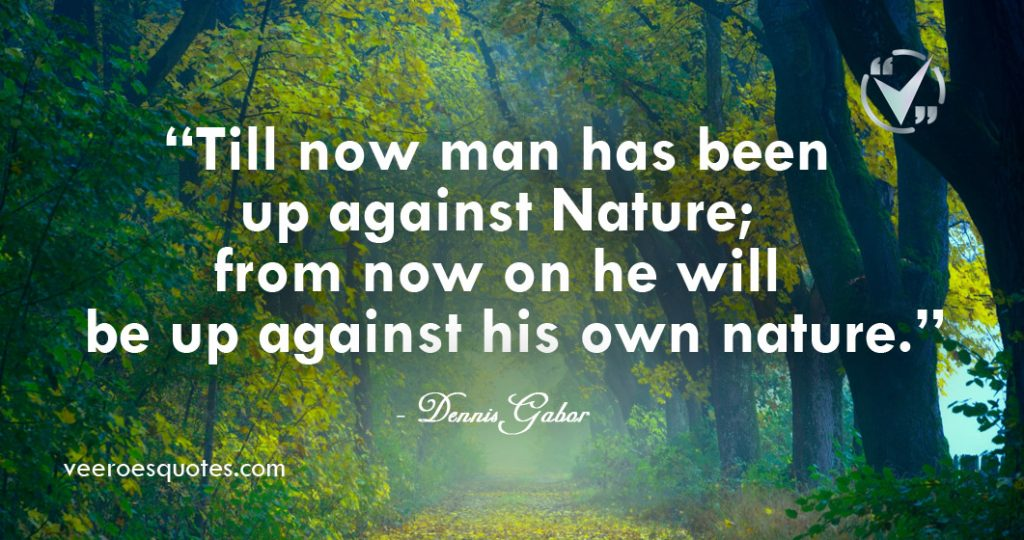 Man has been up against Nature