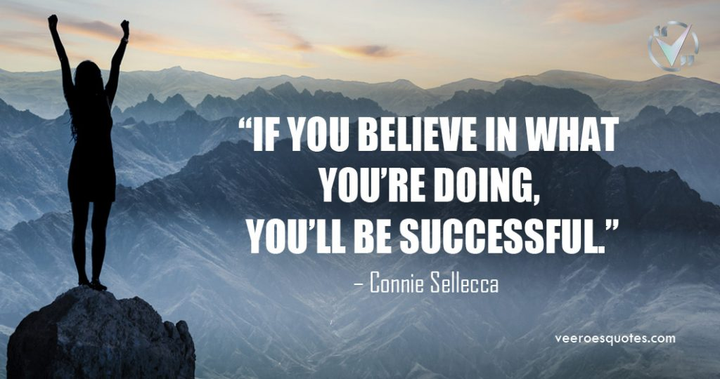 believe in what youre doing