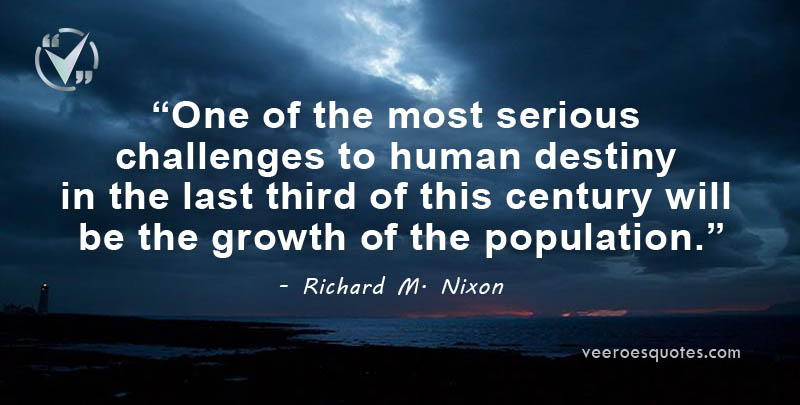 most serious challenges to human destiny