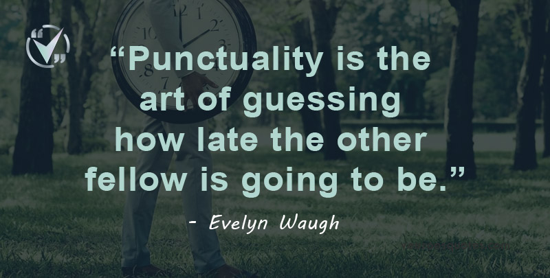 Punctuality is the art of guessing