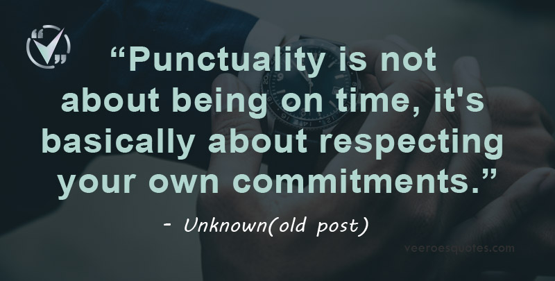 Punctuality is not about being on time