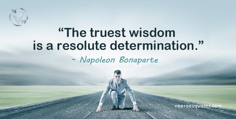 truest wisdom is a resolute